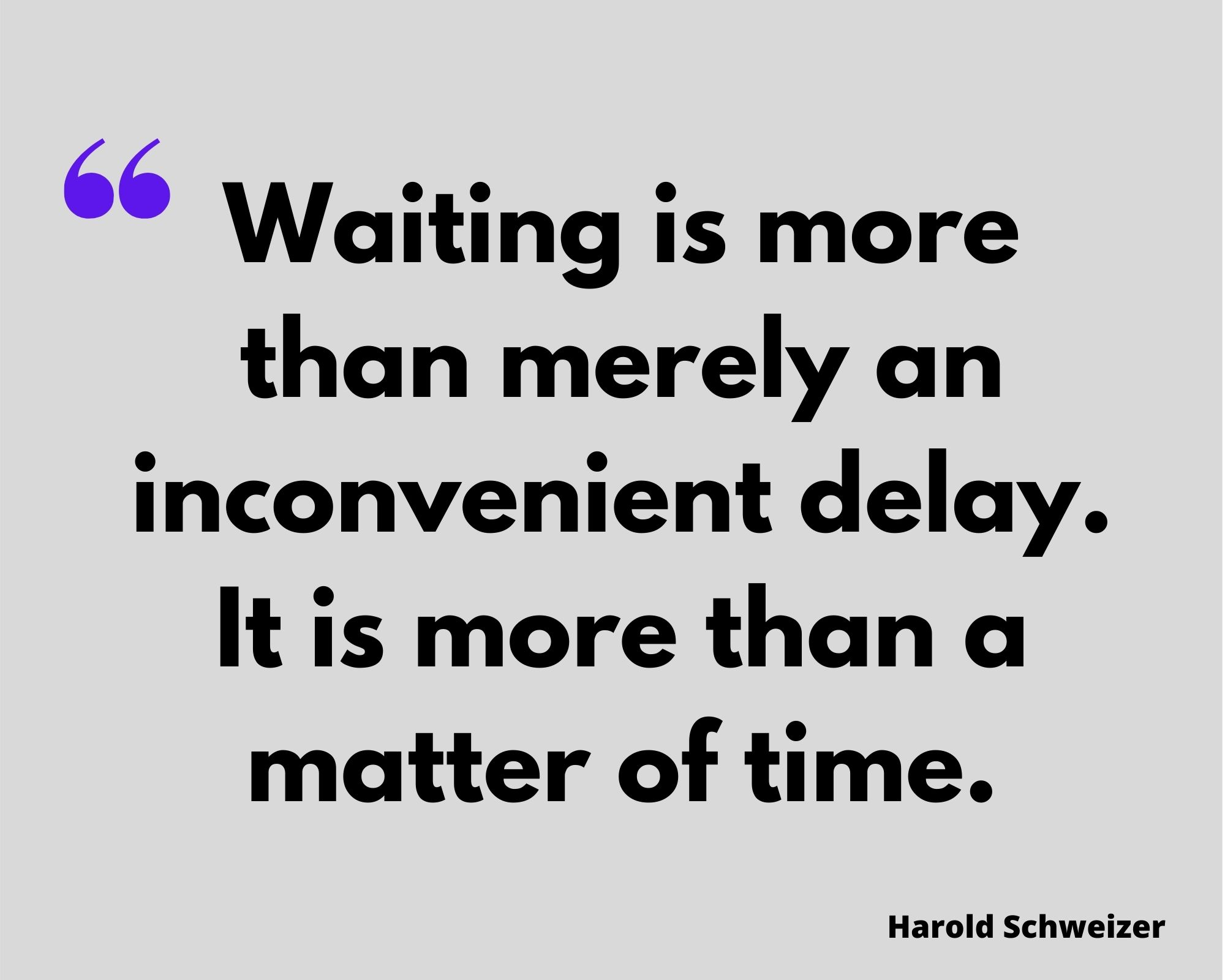 quote on wait