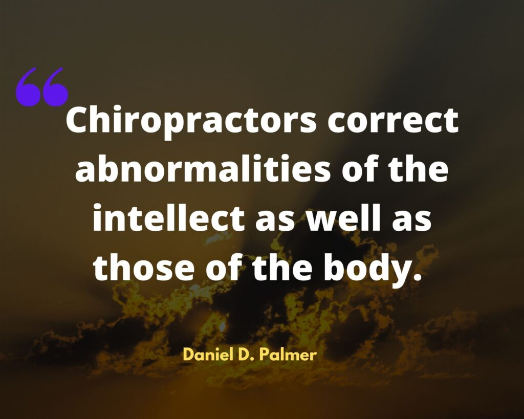 Daniel D. Palmer Chiropractic Quotes