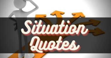 Situation Quotes