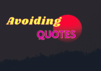 Avoiding Quotes
