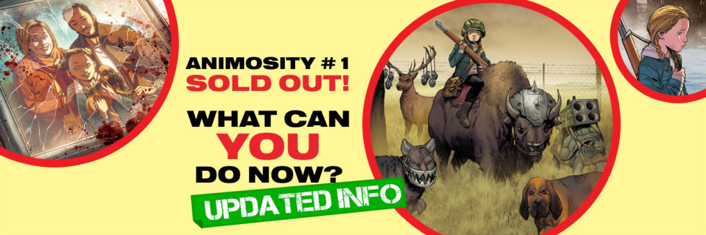 First & second printings of Animosity #1 sold out! What can you do now? *UPDATED*