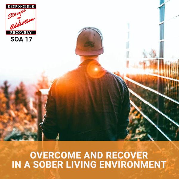 SOA 017 | Sober Living Environment