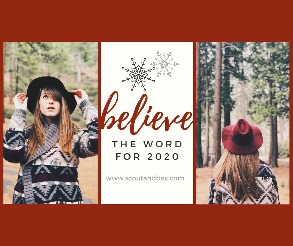 Believe-  My Word for 2020 by Scout and Bex