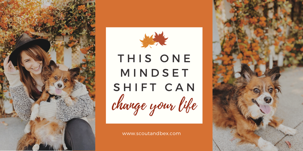 This One Mindset Shift Can Change Your Life