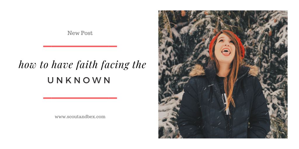 How to Have Faith Facing the Unknown by Scout and Bex