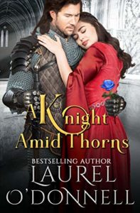 A Knight Amid Thorns by Laurel O'Donnell