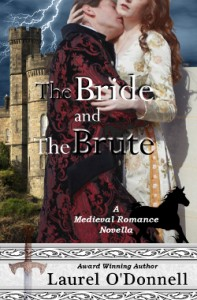 Medieval Romance Novella - The Bride and the Brute by Laurel O'Donnell