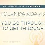 Yolanda Adams: You Go Through to Get Through