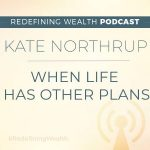 Kate Northrup: When Life Has Other Plans