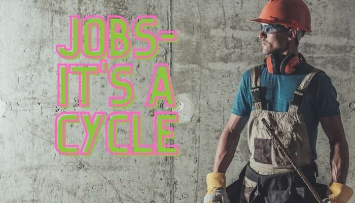 jobs it's a cycle