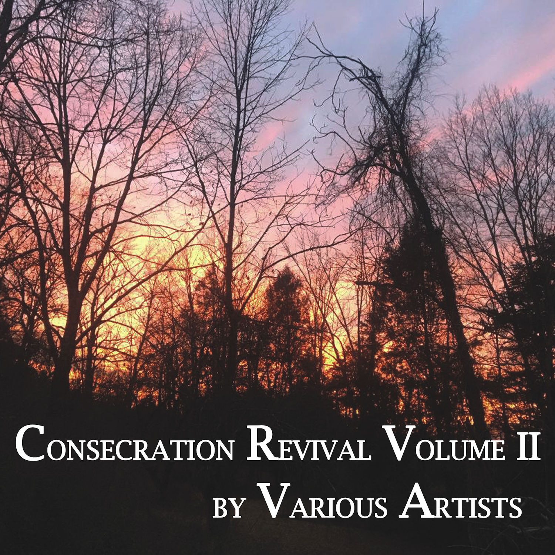 Consecration Revival Volume II