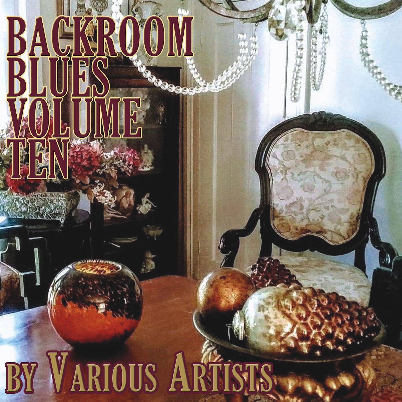 Backroom Blues Volume Ten