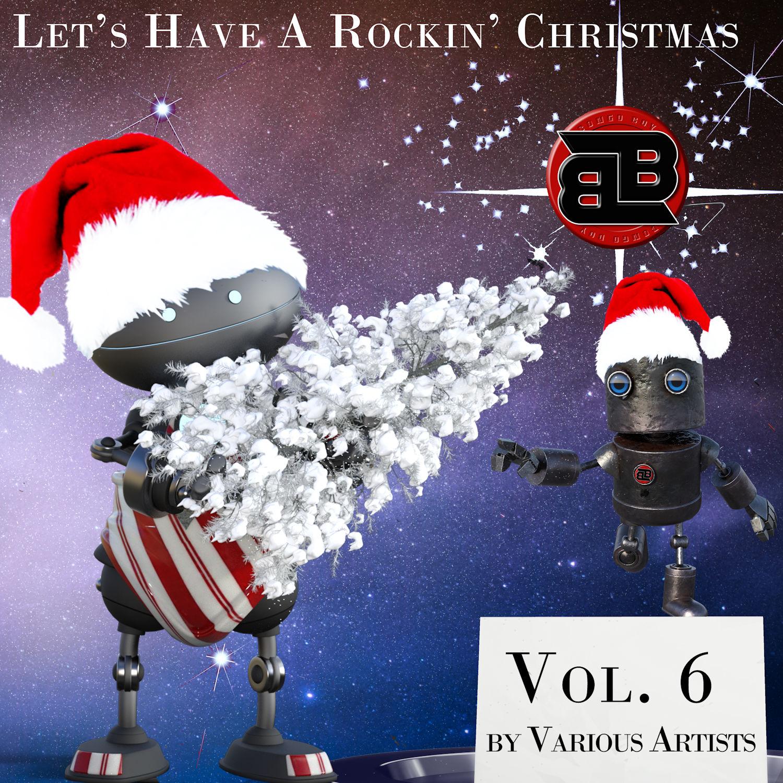 Let's Have Rockin' Christmas Volume Six  - Holiday Season 2021