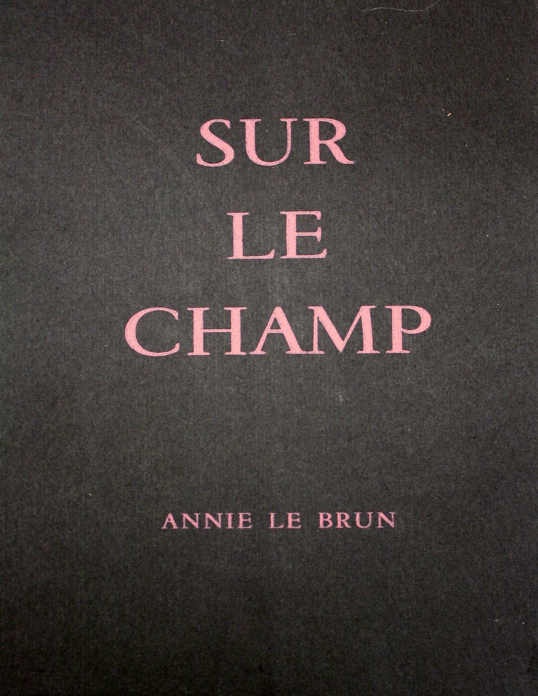 Annie Le Brun, <br /><em>Surlechamp</em>, 1967