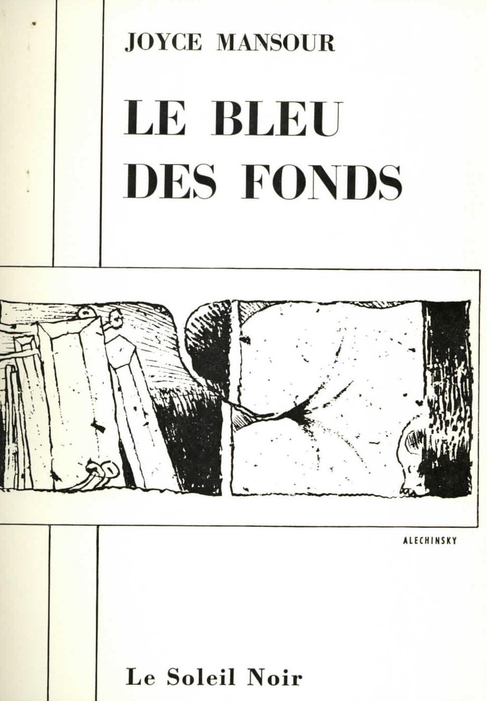 Joyce Mansour, <br /><em>LeBleu desfonds</em>, 1968