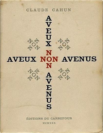 Claude Cahun, <br /><em>Aveux nonavenus</em>, 1930