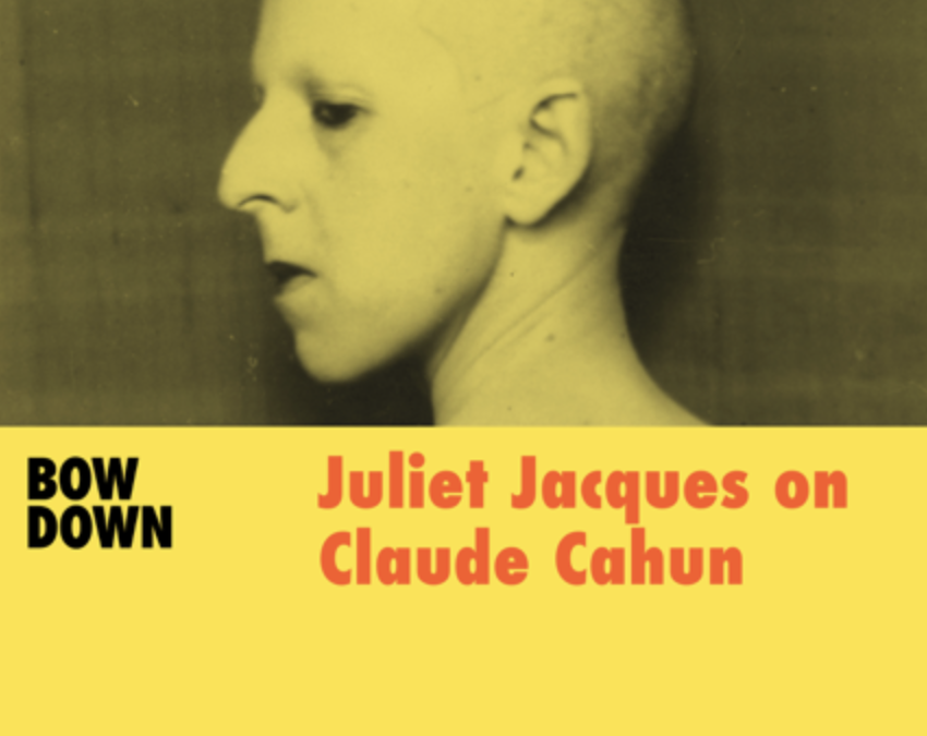 Podcast 2020 : Bow Down, Women in Art History – Claude Cahun