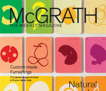 <p><strong>McGrath Weekly Magazine</strong><br /> 'Feature profile'</p>