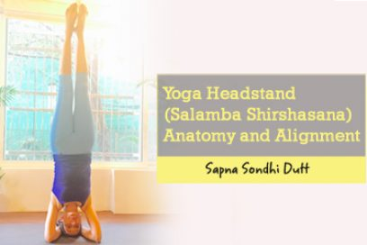 Yoga Headstand (Salamba Shirshasana)- Anatomy and Alignment