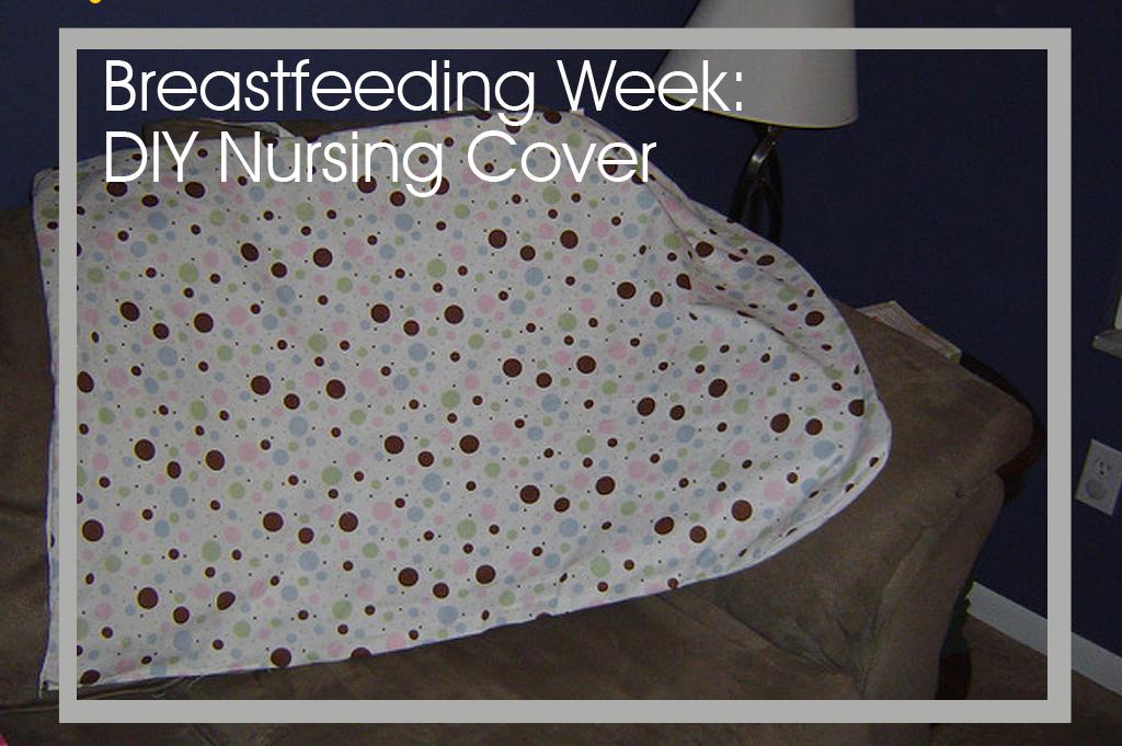 Breastfeeding Week: DIY Nursing Cover