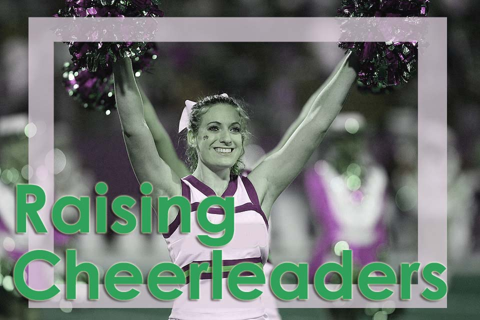 Raising Girls, Raising Cheerleaders