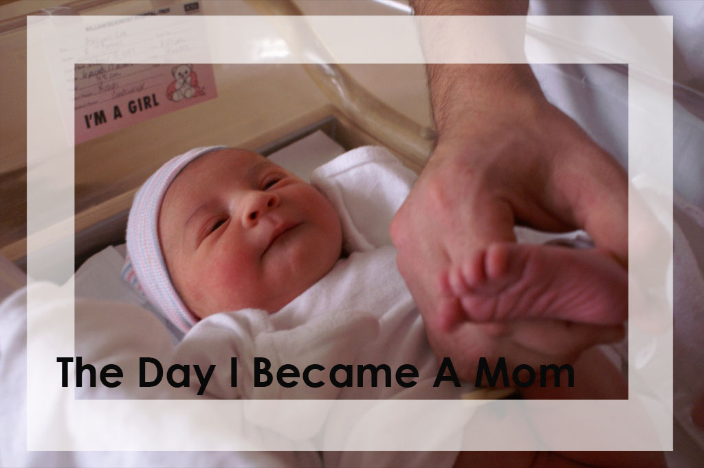 The day I became a mom: The birth of my daughter
