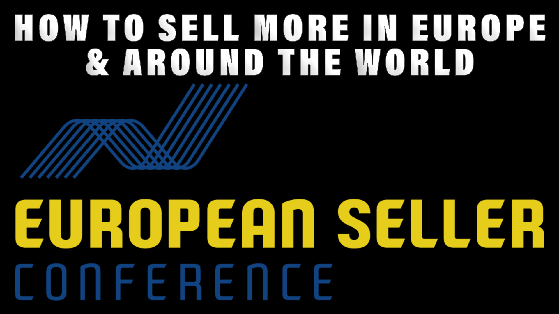 event How to SELL MORE in Europe & Around the World