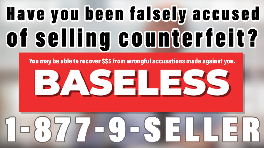 Amazon baseless complaints made against sellers (Counterfeit & Inauthentic)