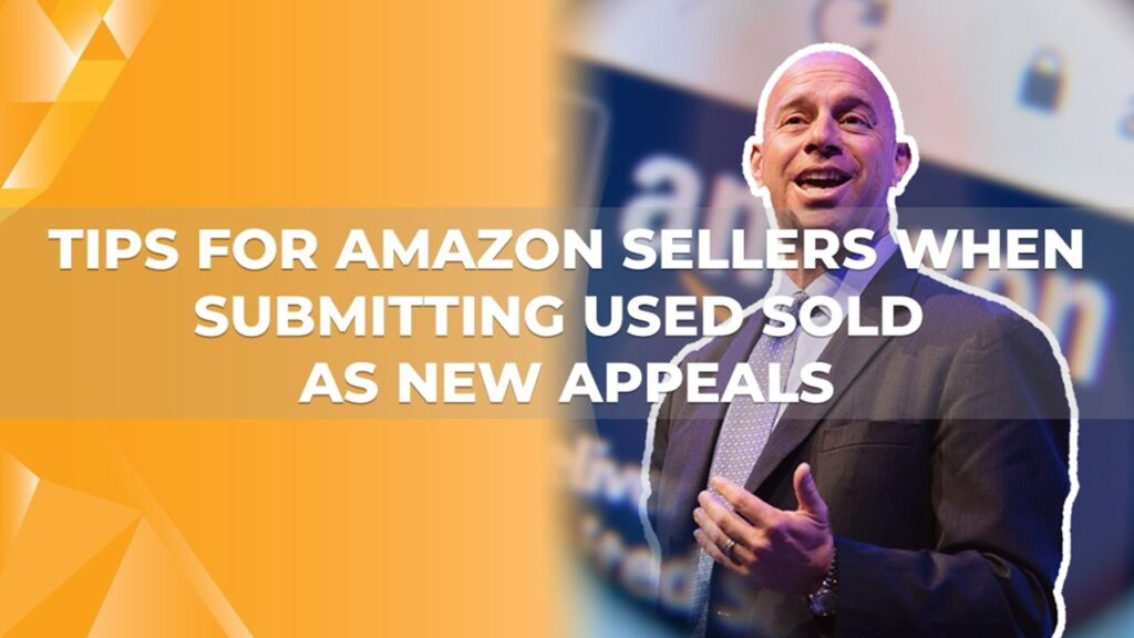 Tips for USED SOLD AS NEW appeals to Amazon