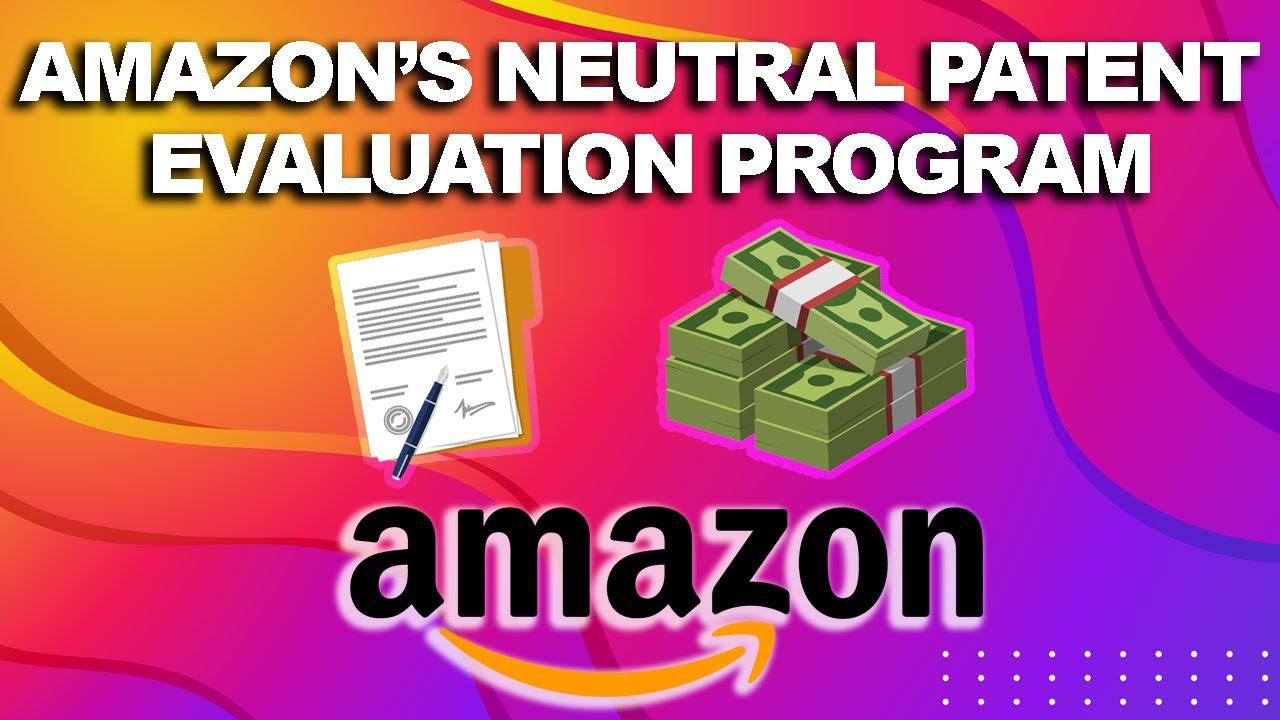 Utility Patent Enforcement on Amazon & Neutral Patent Evaluation Program