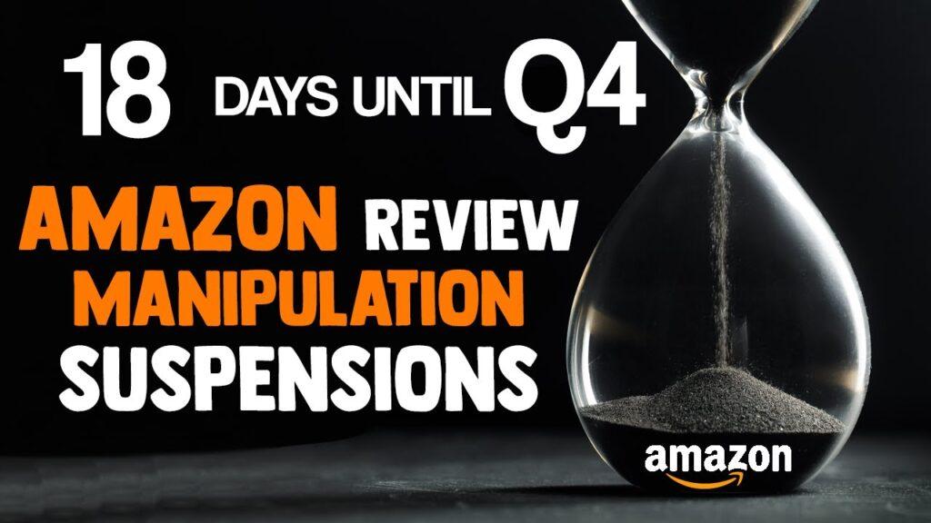 18 Days until Q4 - Amazon Review Manipulation Suspensions