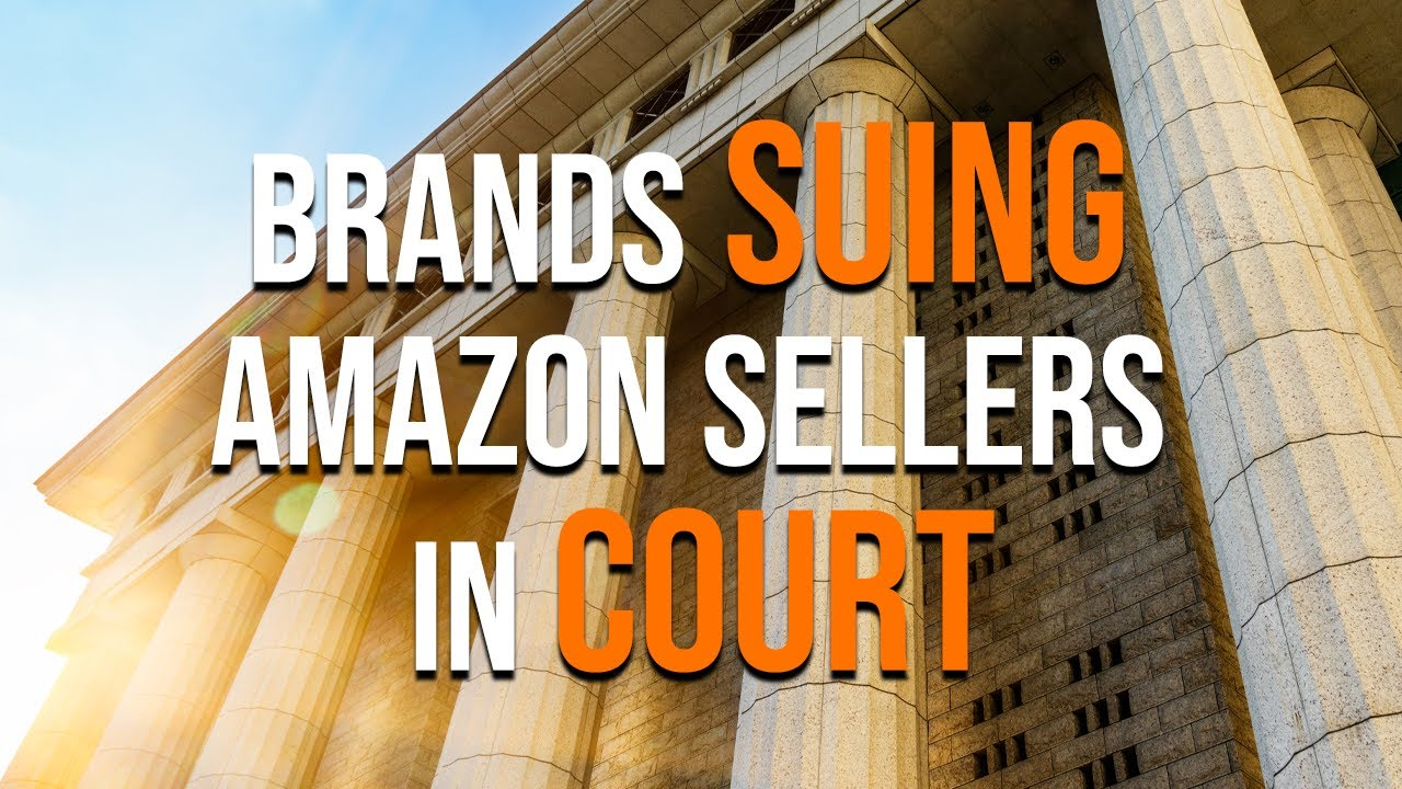 Brands Suing Amazon Sellers How to save your account from these big brands.