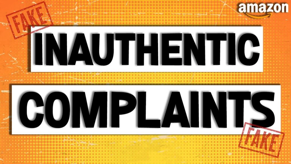 Inauthentic Complaints - What Are They & How Can Sellers Avoid Accounts Suspended