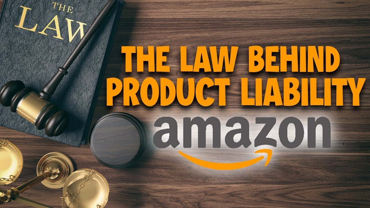 Amazon Sellers - Know these 3 Basic Laws for Product Liability