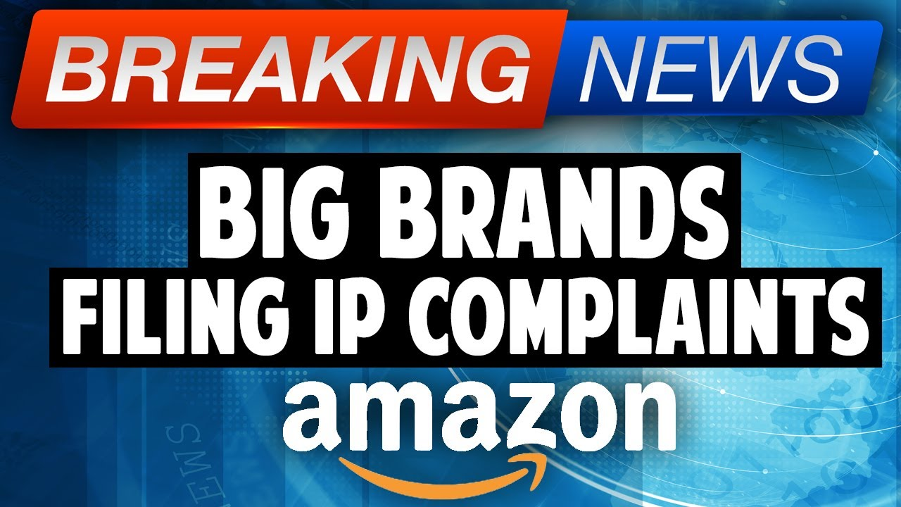 Amazon Sellers, BEWARE of Selling Branded Products - Big Brands Filing IP Complaints