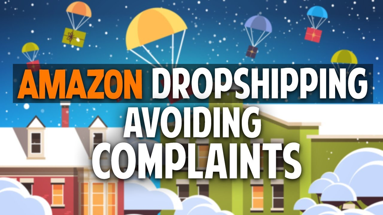 Dropshipping on Amazon Avoid Complaints by Registering for FBA