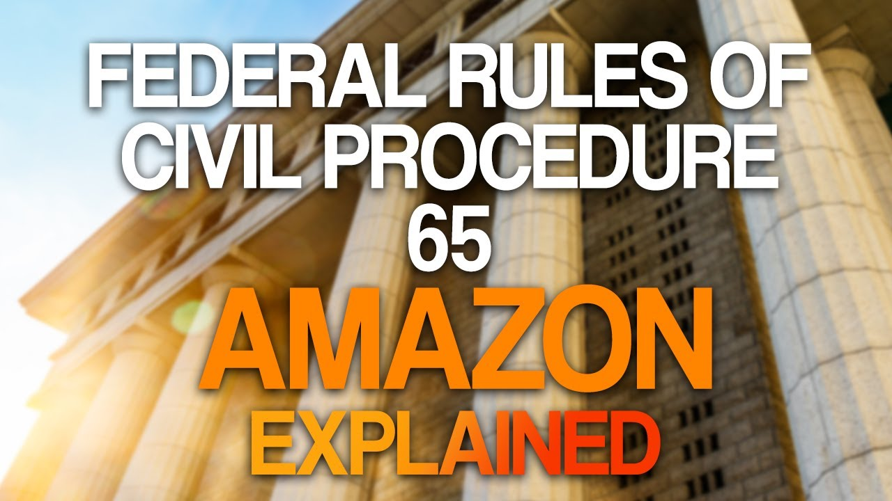 Federal Rules of Procedure 65 EXPLAINED - Injunctions & T.R.O.'s for Amazon Sellers