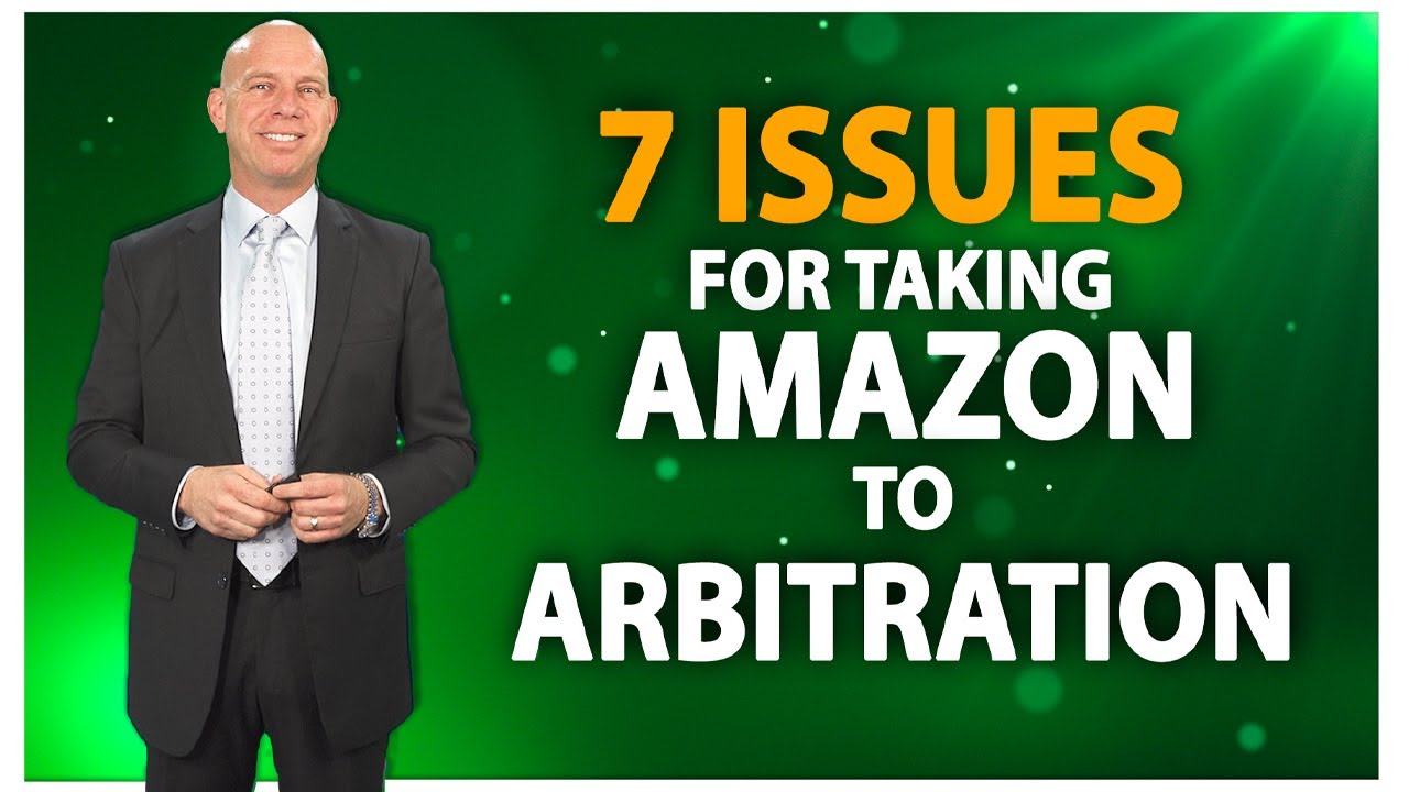 7 Best Issues for Taking Amazon to Arbitration