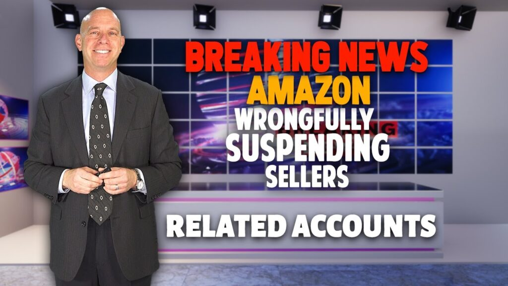 Amazon Sellers Wrongfully Accused of Having Related Accounts Resulting in Suspension