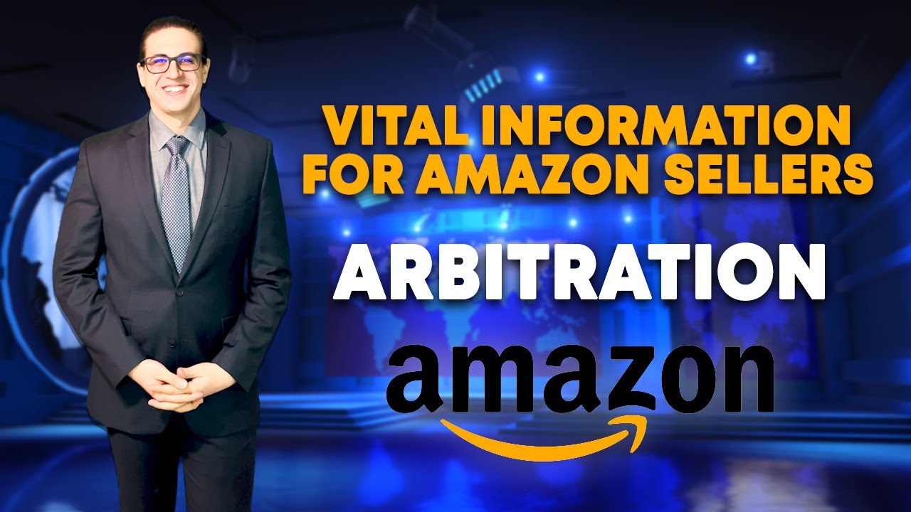 Amazon's Abusive Forced Arbitration - Taking AMZ to Arbitration & What Sellers Need to Know