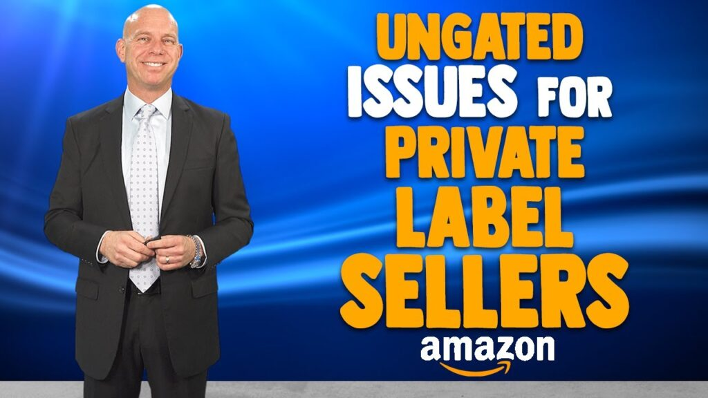 Amazon Private Label Seller Ungating Issues