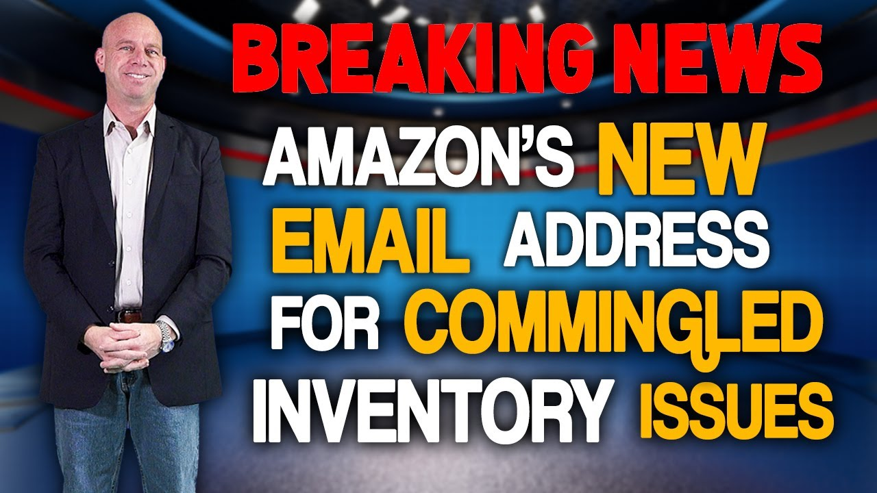 Amazon's NEW Email Address Available for COMMINGLED Inventory Counterfeit Claims