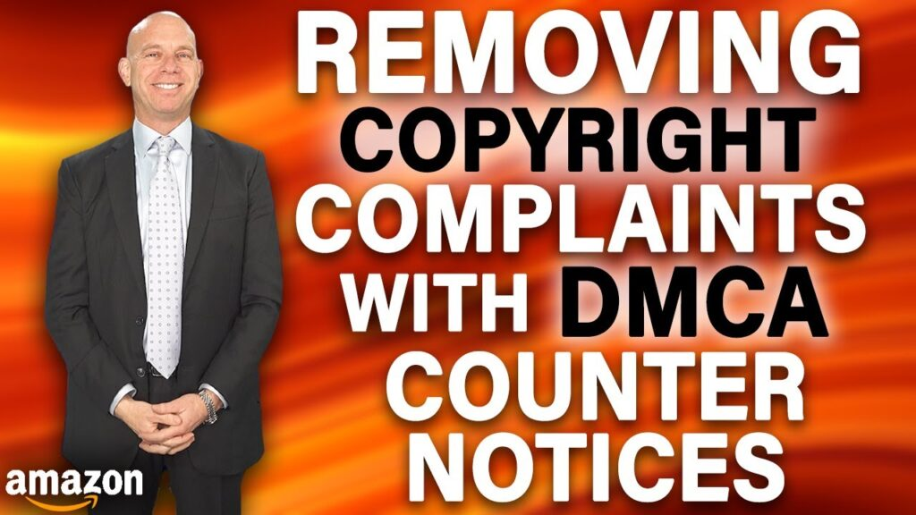 Sending DMCA Counter Notices to Amazon When Sellers Are Wrongfully Accused of Copyright Infringement