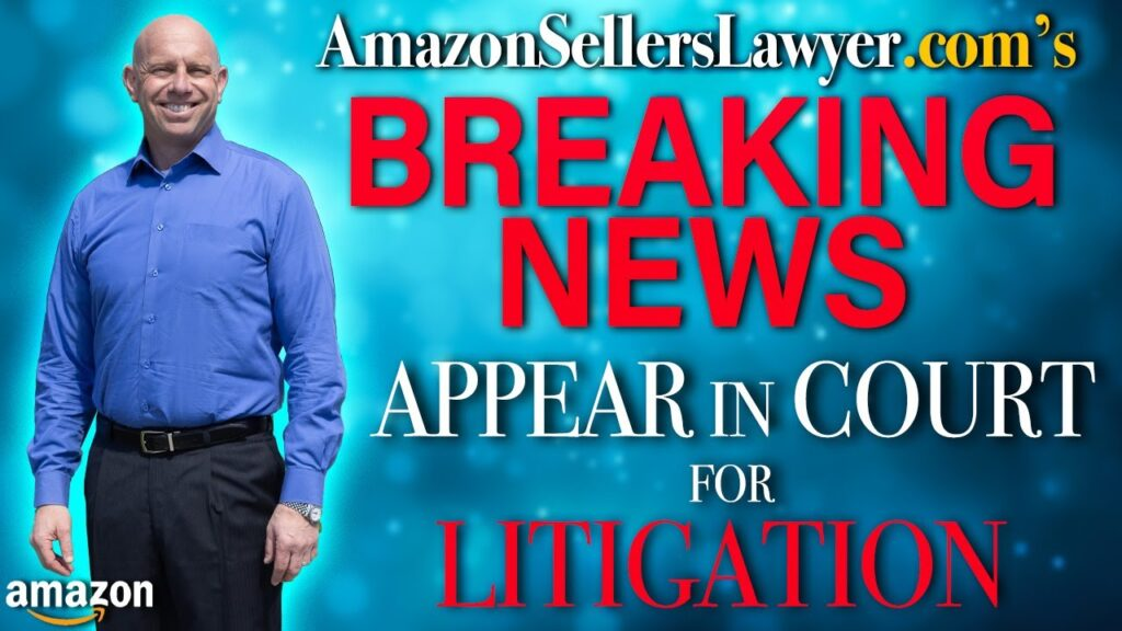Amazon Sellers Showing Up In Court For Litigation When Sued By Brands