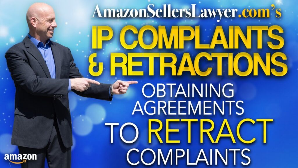 AMZ Sellers Obtaining Agreements to Retract Complaints when Faced with IP Complaints on Amazon