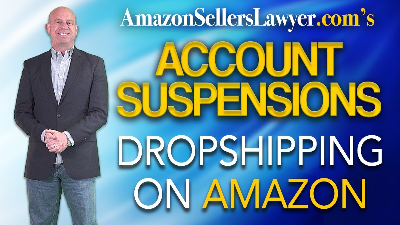 amazon drop shipping policy suspensions