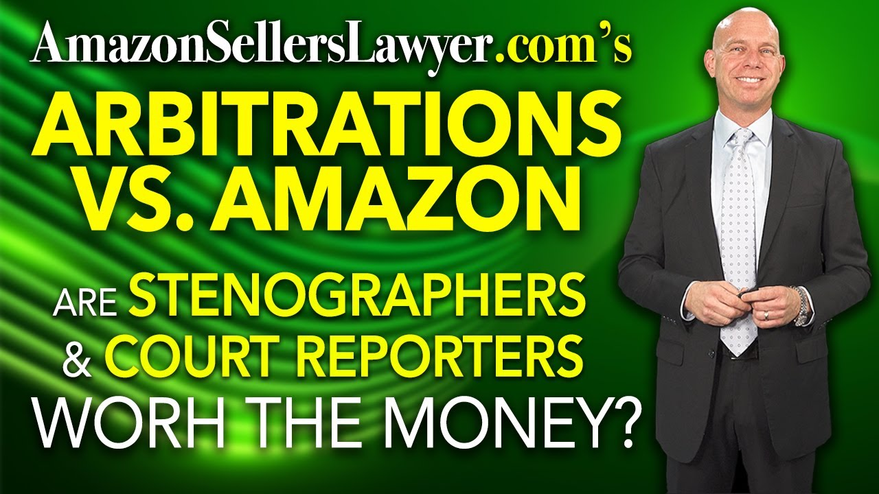 Should Amazon Sellers Use Stenographers & Court Reporters During Arbitrations with AMZ