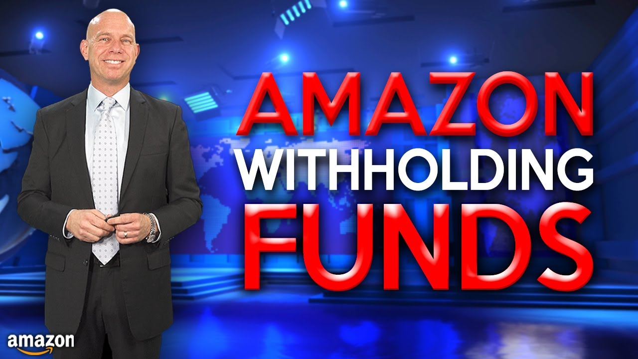BREAKING NEWS Amazon Withholding Sellers' Money for Longer than 90 Days