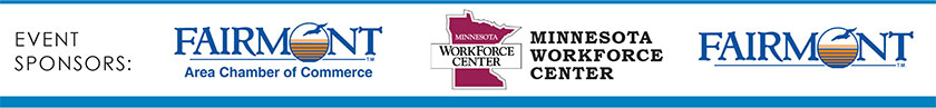 Event Sponsors: Fairmont Area Chamber of Commerce, Minnesota Workforce Center, City of Fairmont