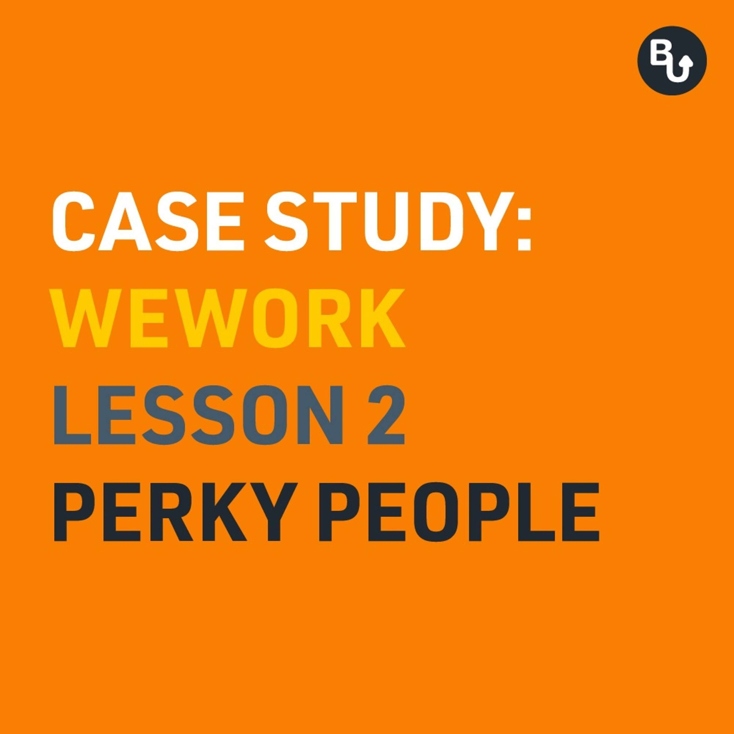 Learn how WeWork created a great team - People